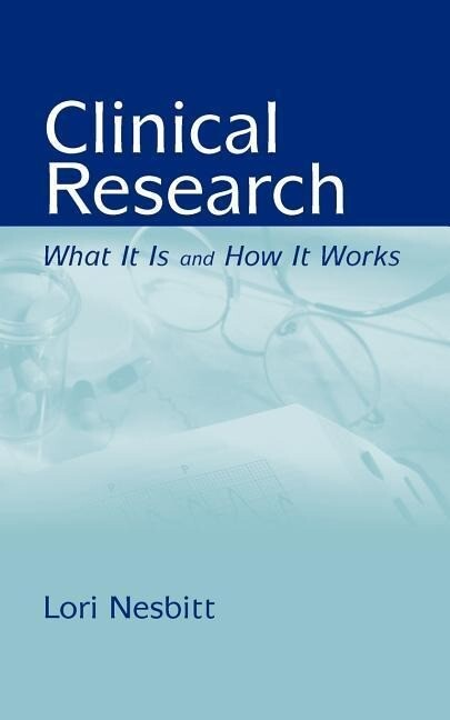 Clinical Research: What It Is and How It Works als Taschenbuch