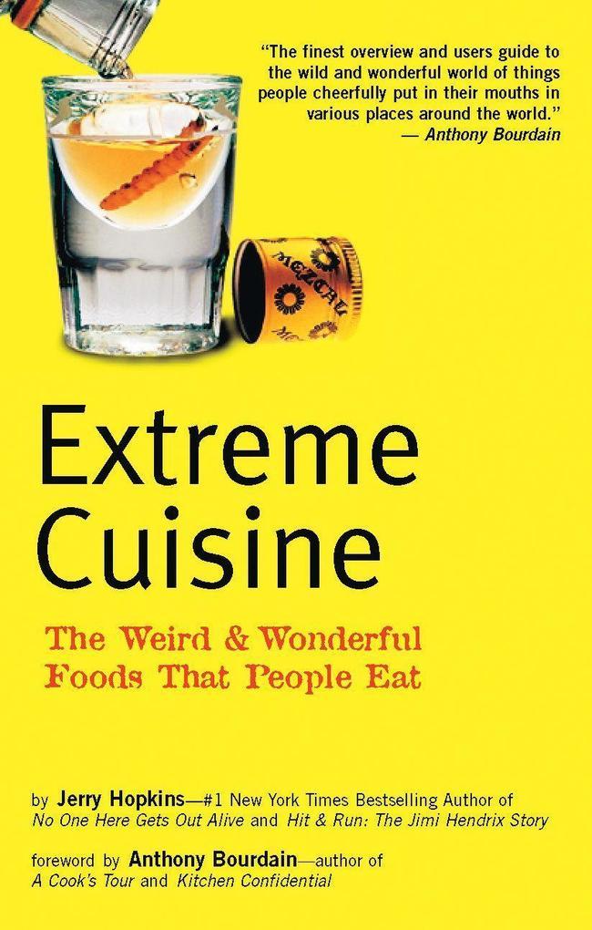 Extreme Cuisine: The Weird & Wonderful Foods That People Eat als Taschenbuch