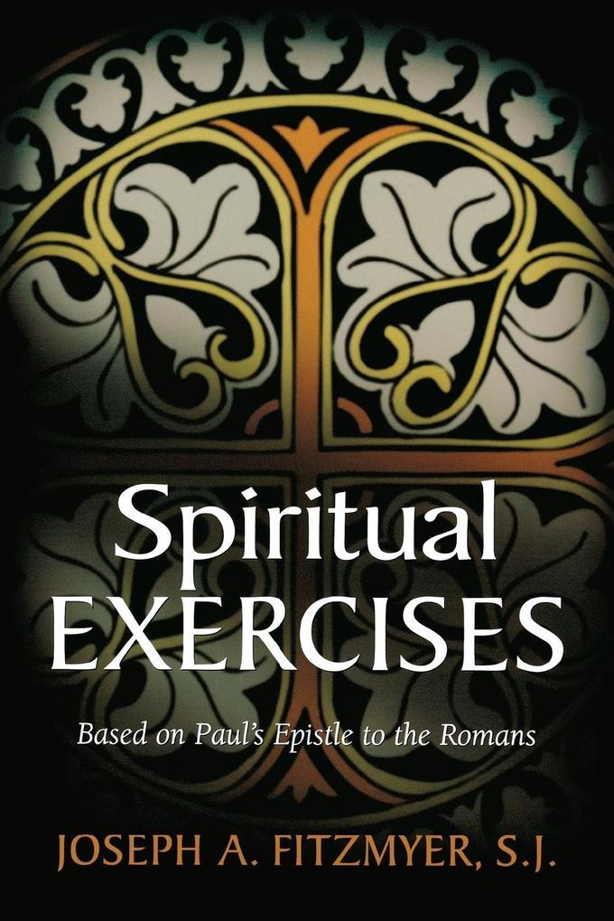 Spiritual Exercises Based on Paul's Epistle to the Romans als Taschenbuch