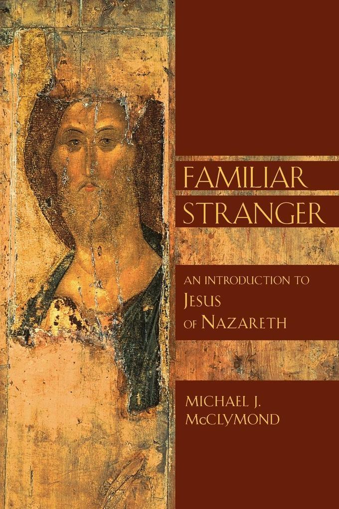 The Familiar Stranger: An Introduction to Jesus of Nazareth als Taschenbuch