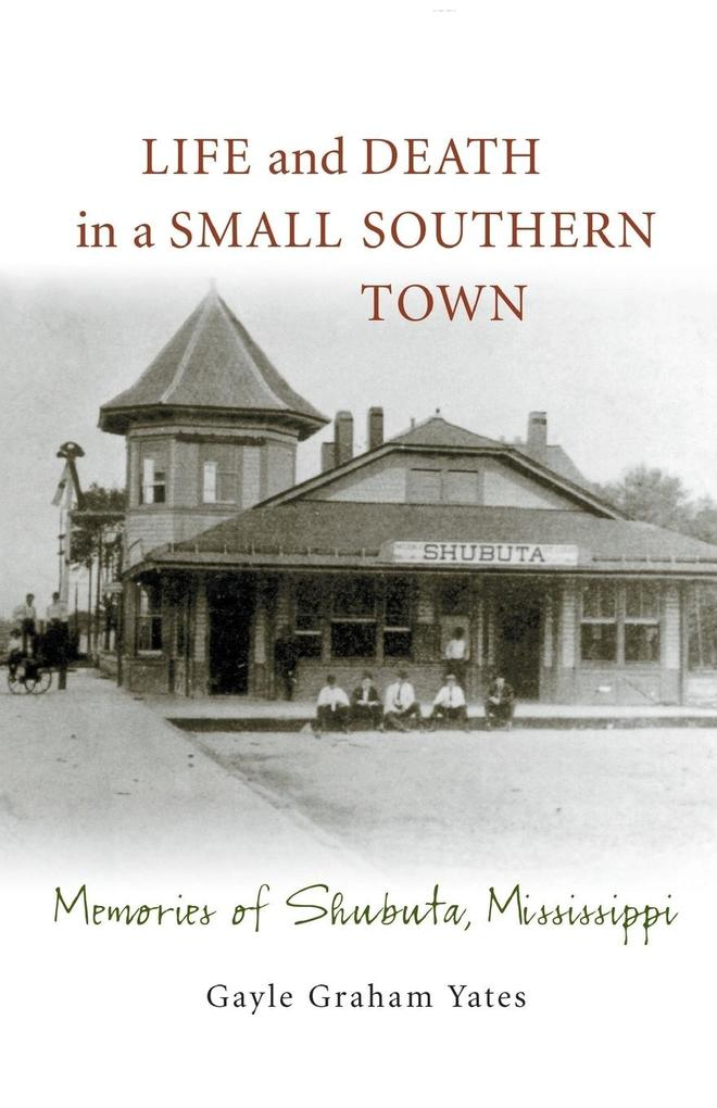 Life and Death in a Small Southern Town: Memories of Shubuta, Mississippi als Taschenbuch