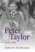 Peter Taylor: A Writer's Life