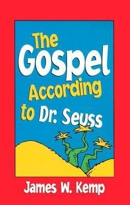 "The Gospel According to Dr. Seuss: Snitches, Sneeches, and Other ""Creachas"" als Taschenbuch"