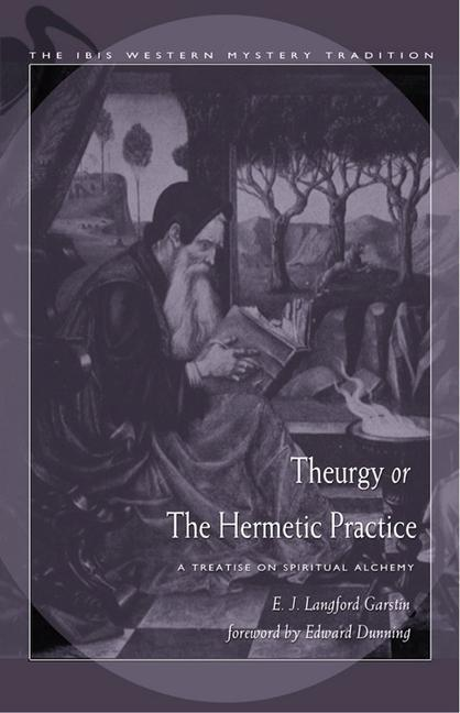 Theurgy, or the Hermetic Practice: A Treatise on Spiritual Alchemy als Taschenbuch
