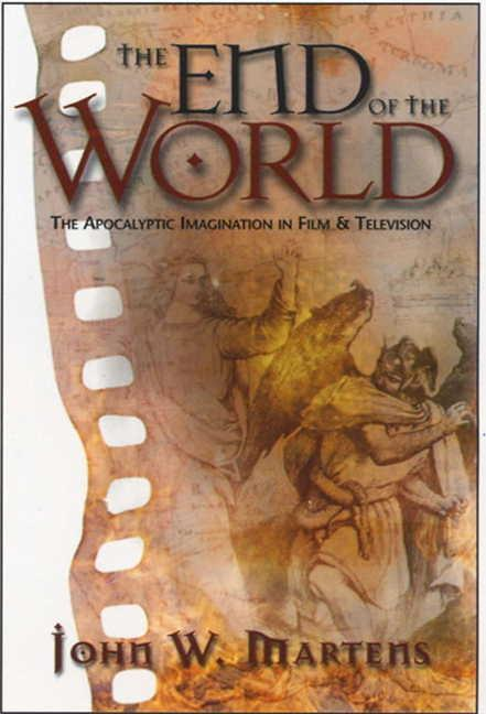 The End of the World: The Apocalyptic Imagination in Film and Television als Taschenbuch