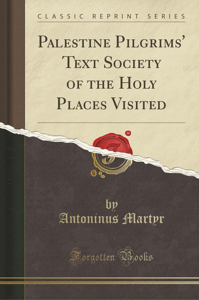 Palestine Pilgrims´ Text Society of the Holy Pl...