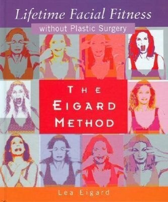 The Eigard Method Lifetime Facial Fitness Without Plastic Surgery als Buch