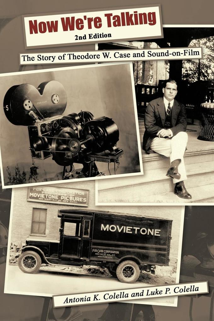 Now We're Talking: The Story of Theodore W. Case and Sound-On-Film als Taschenbuch