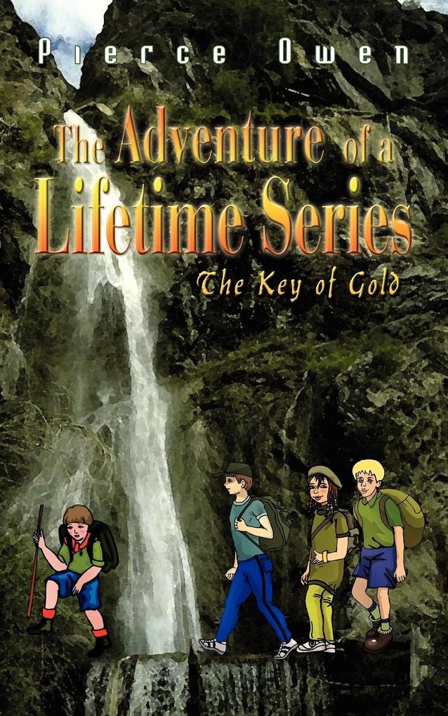 The Adventure of a Lifetime Series: The Key of Gold als Taschenbuch