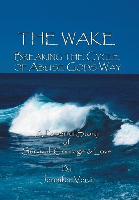 The Wake: Breaking the Cycle of Abuse Gods Way als Buch