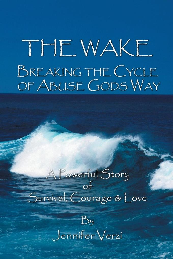 The Wake: Breaking the Cycle of Abuse Gods Way als Taschenbuch