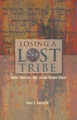 Losing a Lost Tribe: Native Americans, DNA, and the Mormon Church als Taschenbuch