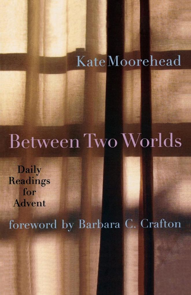 Between Two Worlds: Daily Readings for Advent als Taschenbuch