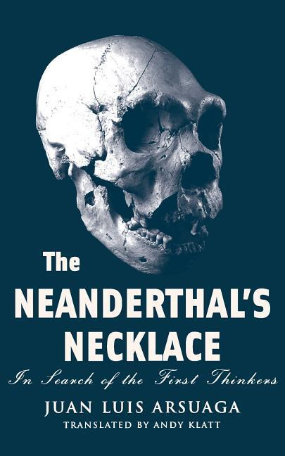 The Neanderthal's Necklace: In Search of the First Thinkers als Taschenbuch