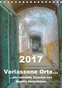 Verlassene Orte... Der morbide Charme von Beelitz Heilstätten / Planer (Tischkalender 2017 DIN A5 hoch)