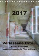 Verlassene Orte...Beelitz Heilstätten - treppauf, treppab, die Flure entlang (Tischkalender 2017 DIN A5 hoch)