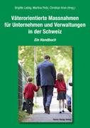 Väterorientierte Massnahmen für Unternehmen und Verwaltungen in der Schweiz