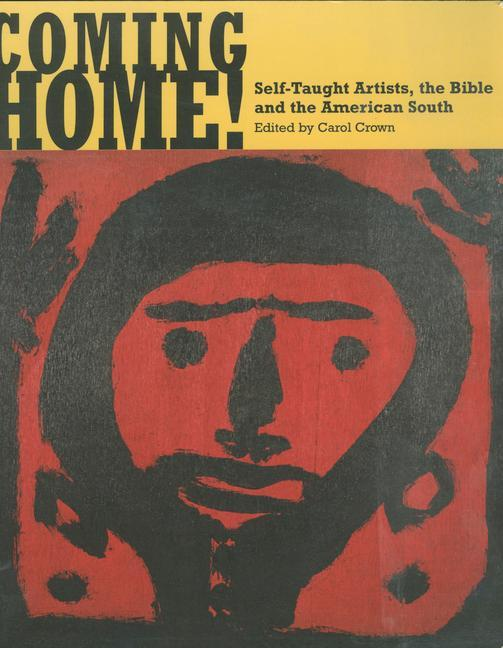 Coming Home!: Self-Taught Artists, the Bible, and the American South als Buch