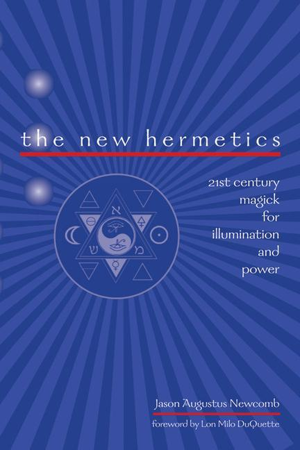 New Hermetics: 21st Century Magick for Illumination and Power als Taschenbuch