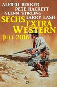 Sechs Extra Western Juli 2016