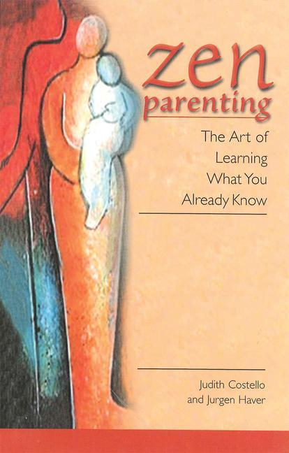 Zen Parenting: The Art of Learning What You Already Know als Taschenbuch