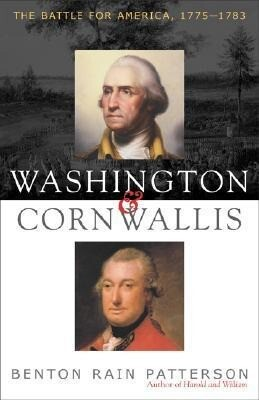 Washington and Cornwallis: The Battle for America, 1775-1783 als Buch