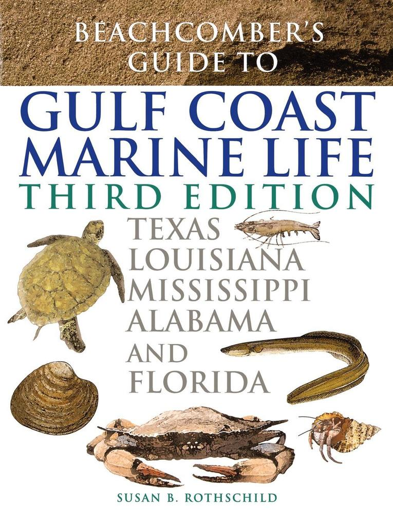 Beachcomber's Guide to Gulf Coast Marine Life: Texas, Louisiana, Mississippi, Alabama, and Florida als Taschenbuch