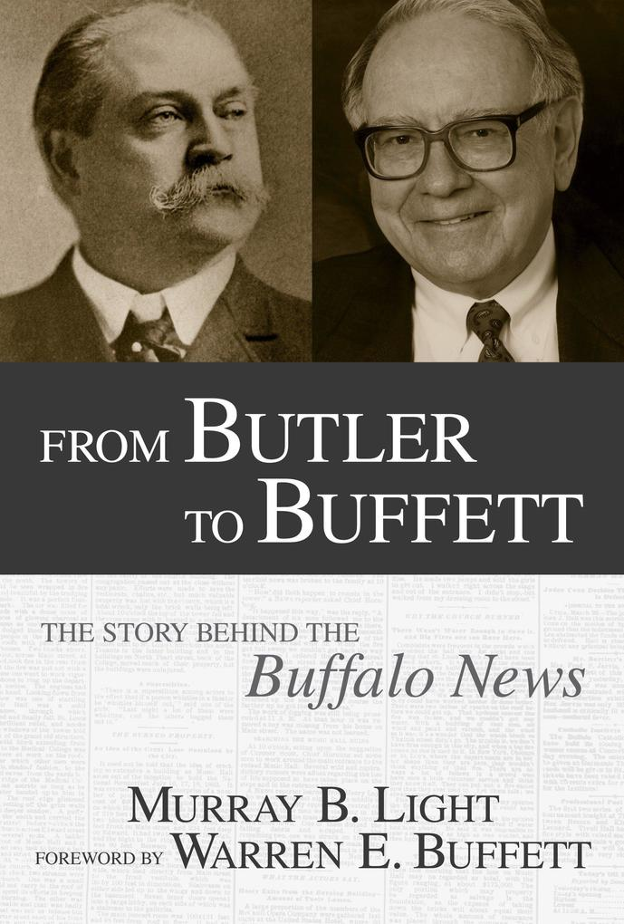 From Butler to Buffett: The Story Behind the Buffalo News als Buch
