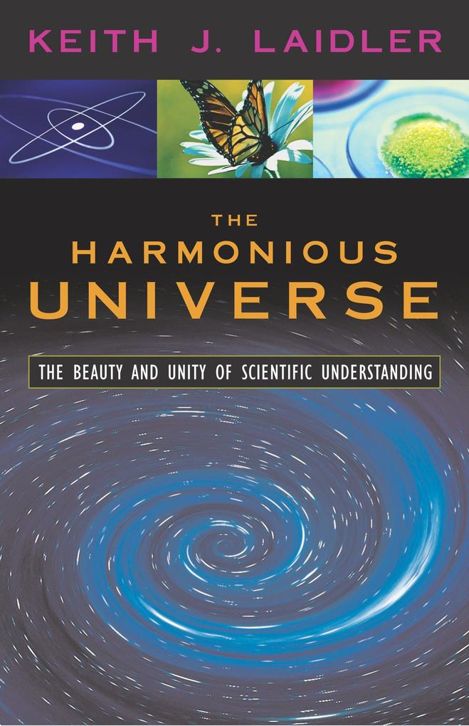 The Harmonious Universe: The Beauty and Unity of Scientific Understanding als Buch