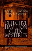 DETECTIVE HAMILTON CLEEK MYSTERIES - 8 Thriller Classics in One Premium Edition