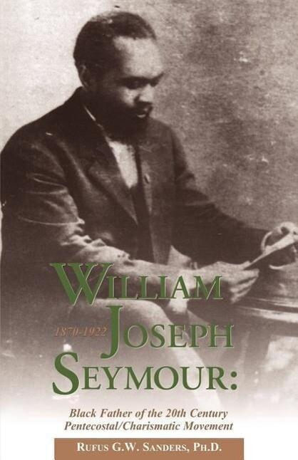 William Joseph Seymour: 1870-1922 als Taschenbuch