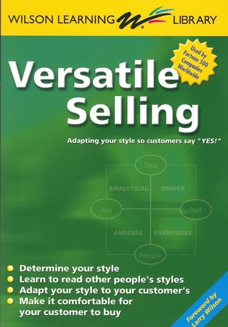 "Versatile Selling: Adapting Your Style So Customers Say ""Yes!"" als Taschenbuch"