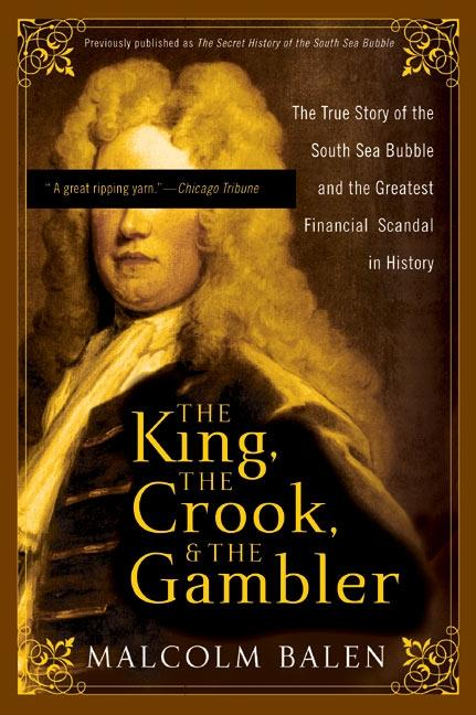 The King, the Crook, and the Gambler: The True Story of the South Sea Bubble and the Greatest Financial Scandal in History als Taschenbuch