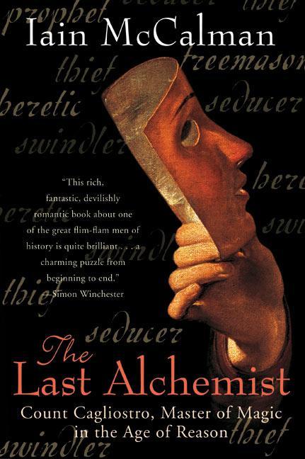 The Last Alchemist: Count Cagliostro, Master of Magic in the Age of Reason als Taschenbuch