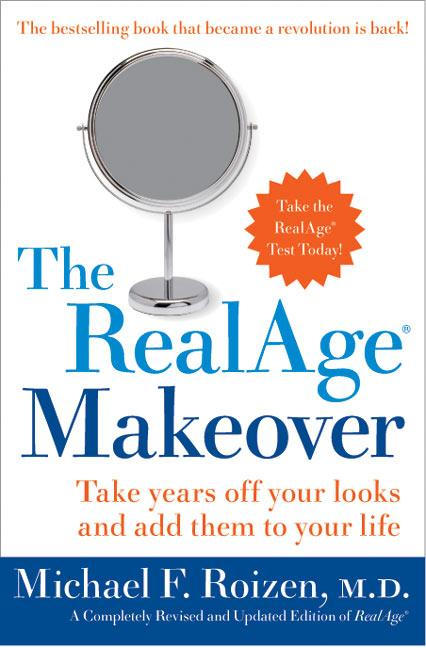 The Realage Makeover: Take Years Off Your Looks and Add Them to Your Life als Buch