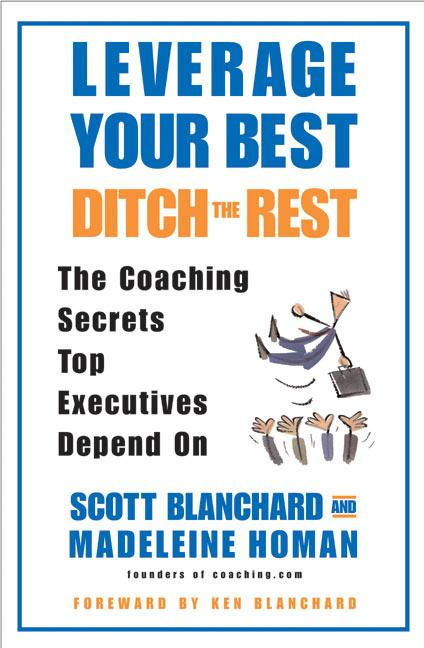Leverage Your Best, Ditch the Rest: The Coaching Secrets Top Executives Depend on als Buch (gebunden)