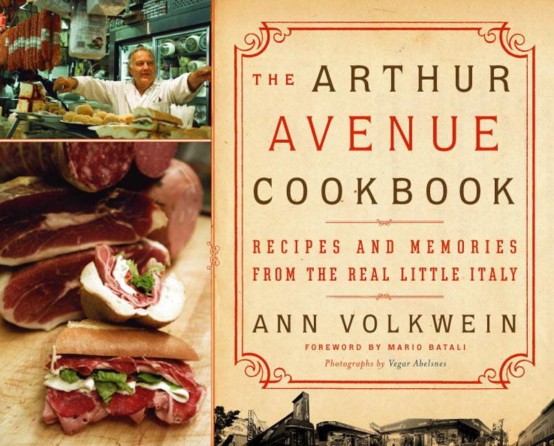 The Arthur Avenue Cookbook: Recipes and Memories from the Real Little Italy als Buch
