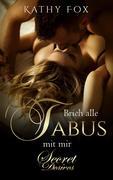 Brich alle Tabus mit mir: Erotikroman; Erotischer Roman