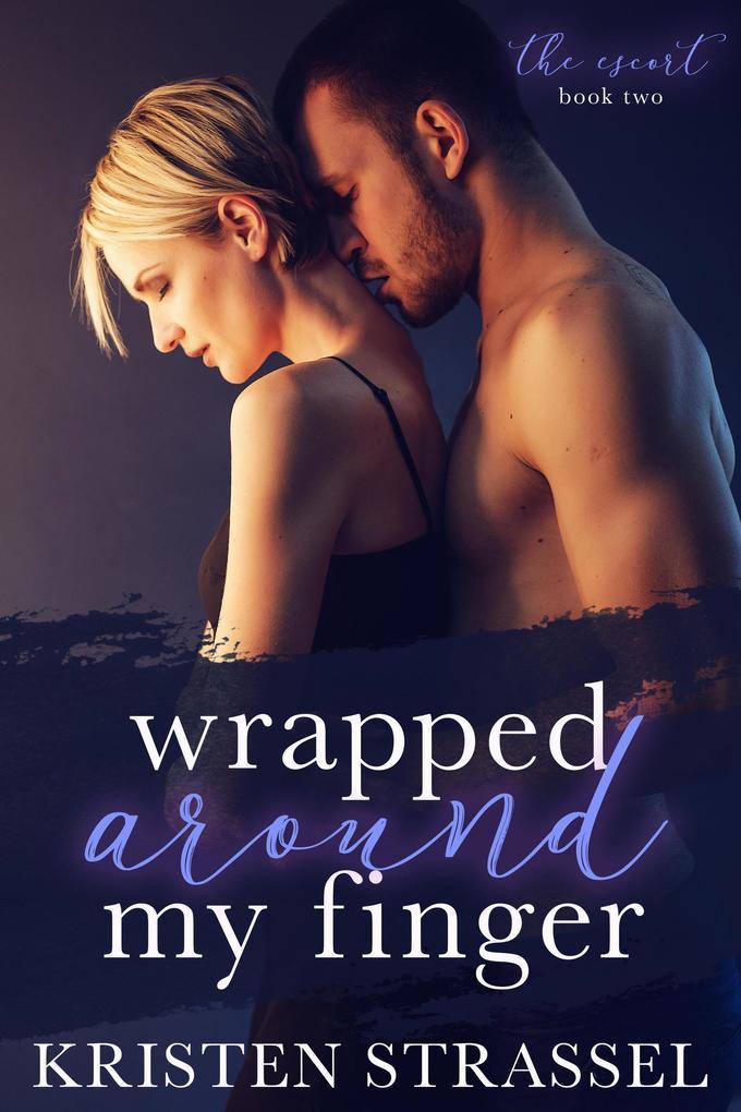 Wrapped Around My Finger (The Escort, #2) als e...
