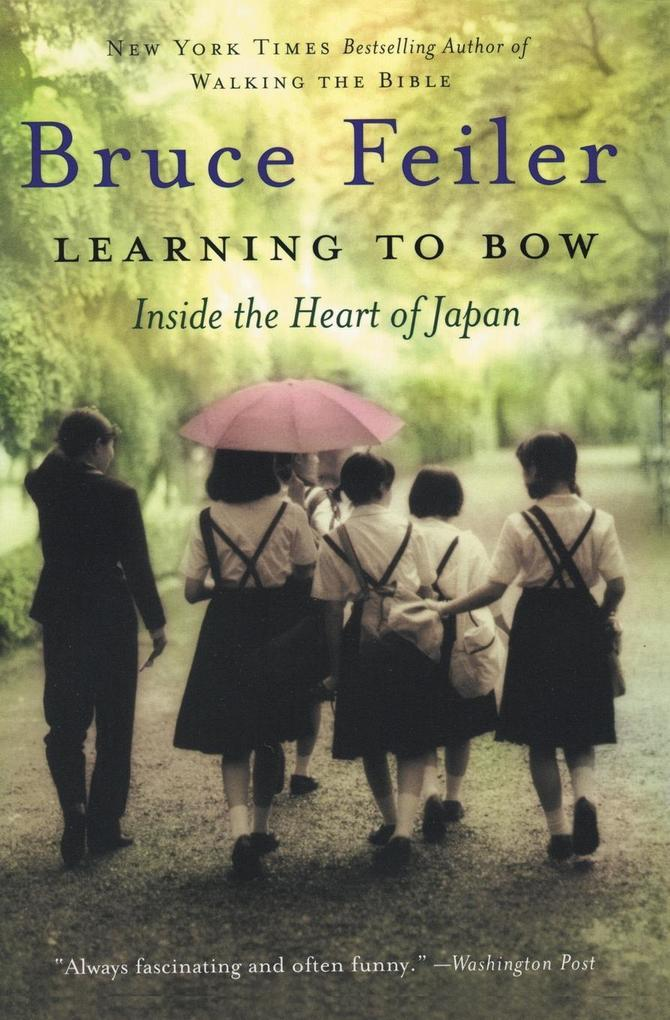 Learning to Bow: Inside the Heart of Japan als Taschenbuch