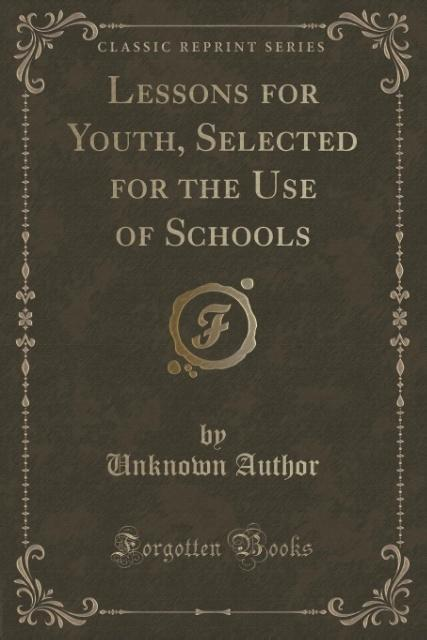 Lessons for Youth, Selected for the Use of Scho...