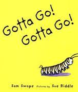 Gotta Go! Gotta Go!: A Picture Book