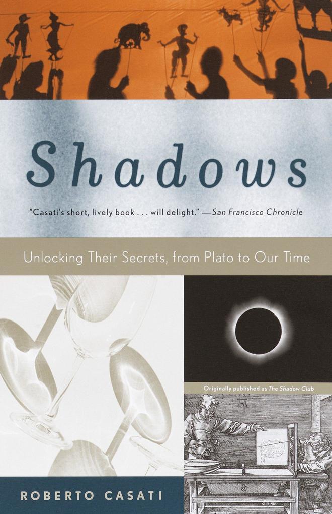 Shadows: Unlocking Their Secrets, from Plato to Our Time als Taschenbuch