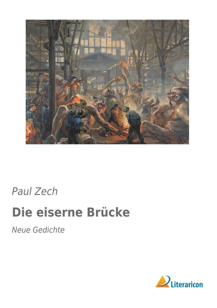 Die eiserne Brücke als Buch von Paul Zech