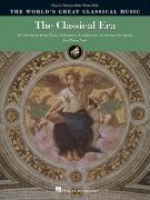 The Classical Era: 60 Selections from Piano Literature, Symphonies, Concertos & Operas for Piano Solo
