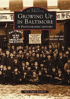 Growing Up in Baltimore: A Photographic History als Taschenbuch