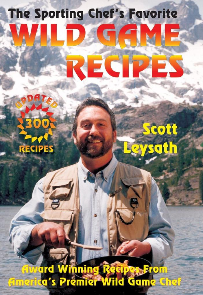 The Sporting Chef´s Favorite Wild Game Recipes ...