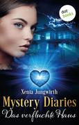 Mystery Diaries - Siebter Roman: Das verfluchte Haus