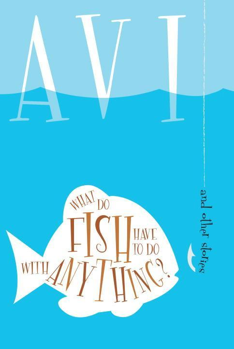What Do Fish Have to Do with Anything?: And Other Stories als Taschenbuch