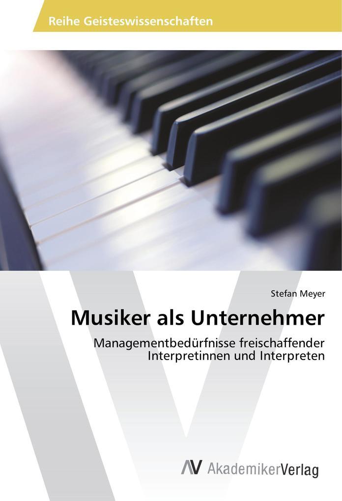 Musiker als Unternehmer als Buch von Stefan Meyer